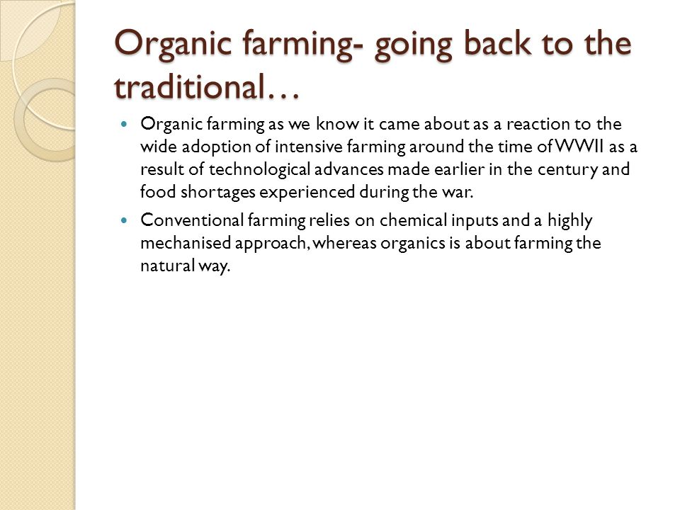 Organic farming- going back to the traditional…