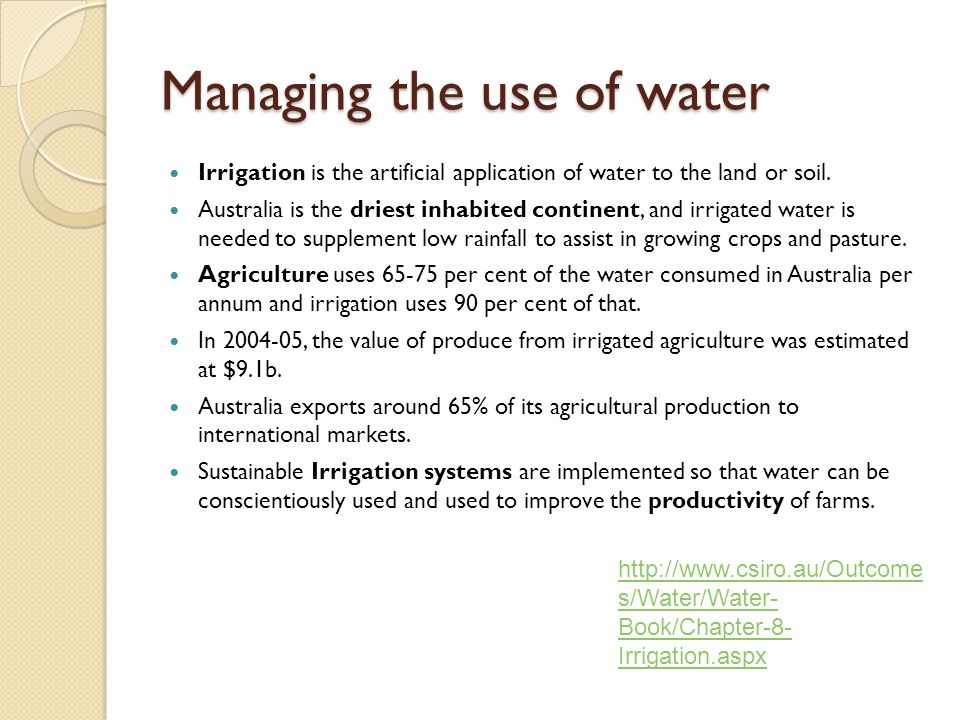 Managing the use of water
