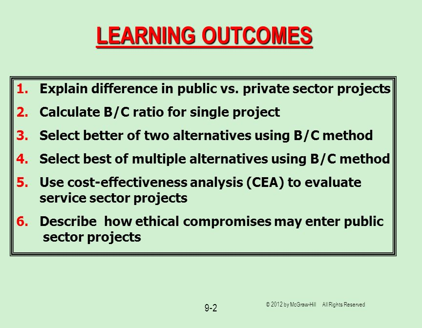LEARNING OUTCOMES Explain difference in public vs. private sector projects. Calculate B/C ratio for single project.