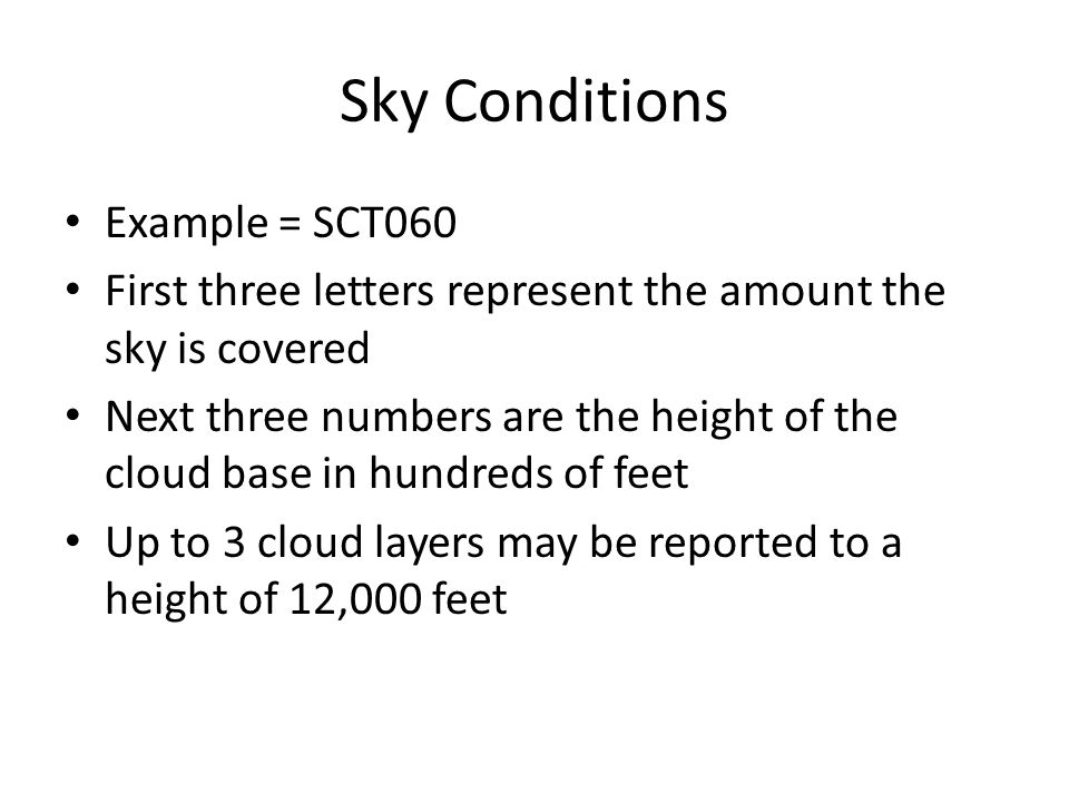 Sky Conditions Example = SCT060