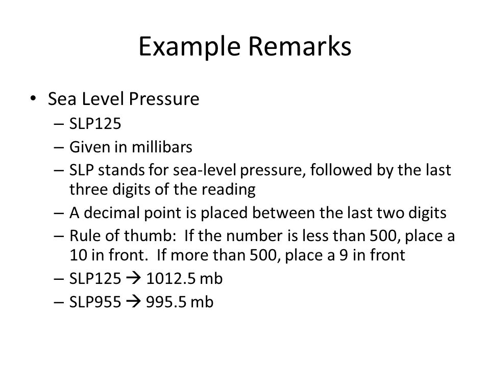 Example Remarks Sea Level Pressure SLP125 Given in millibars