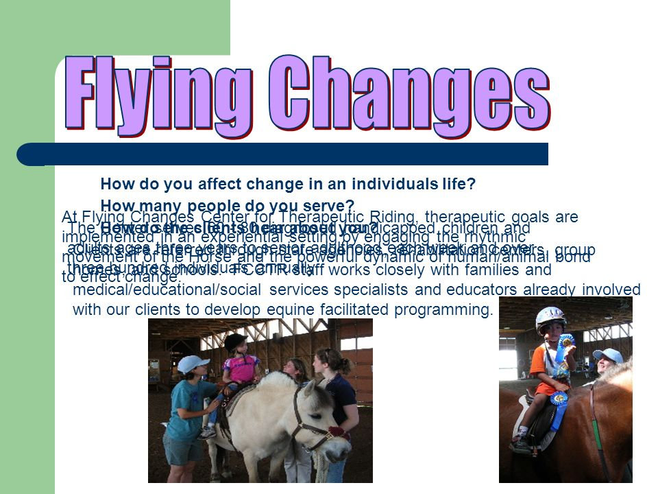 Flying Changes How do you affect change in an individuals life