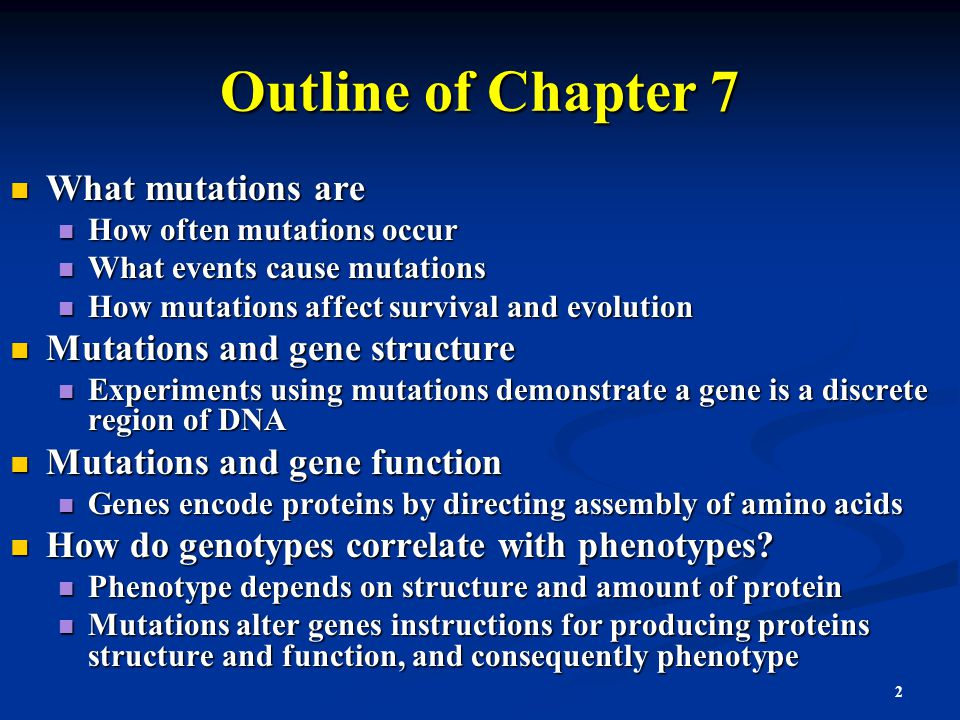 Outline of Chapter 7 What mutations are Mutations and gene structure