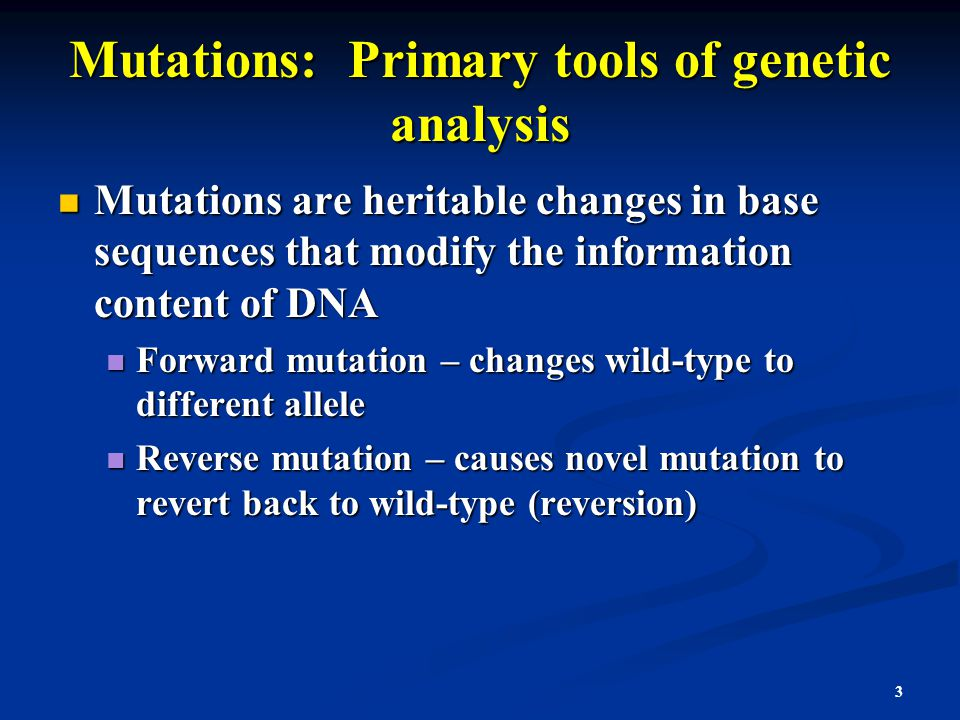 Mutations: Primary tools of genetic analysis