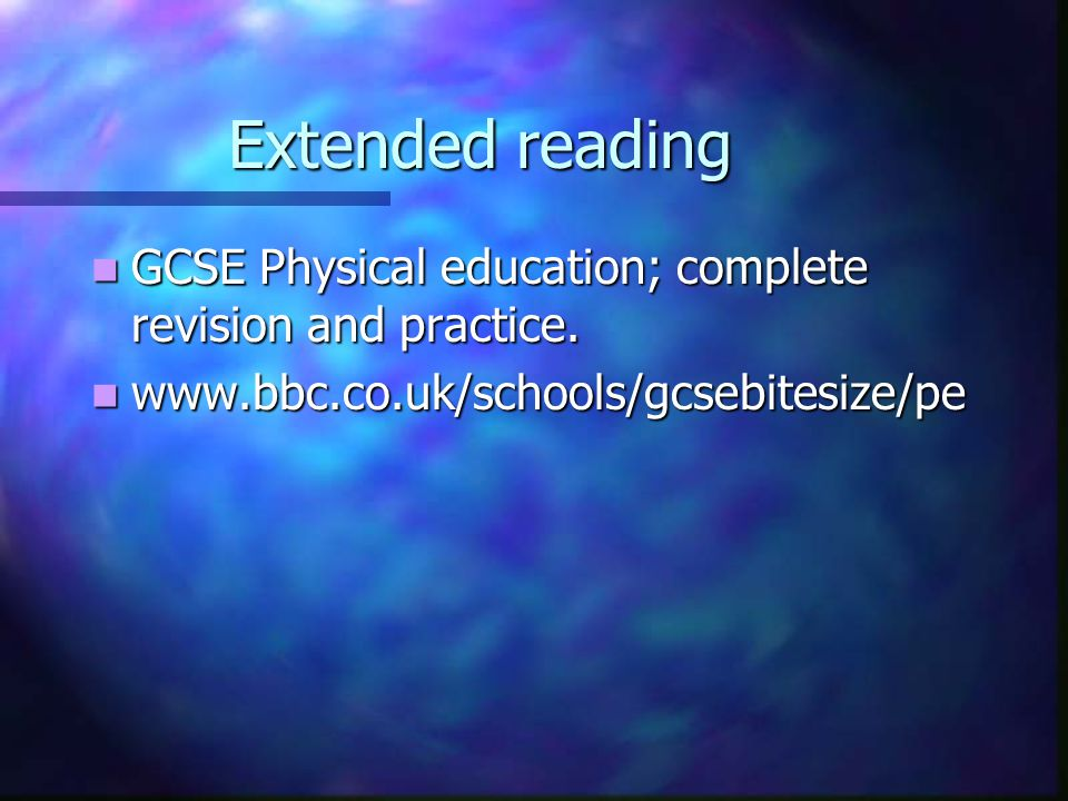 Extended reading GCSE Physical education; complete revision and practice.