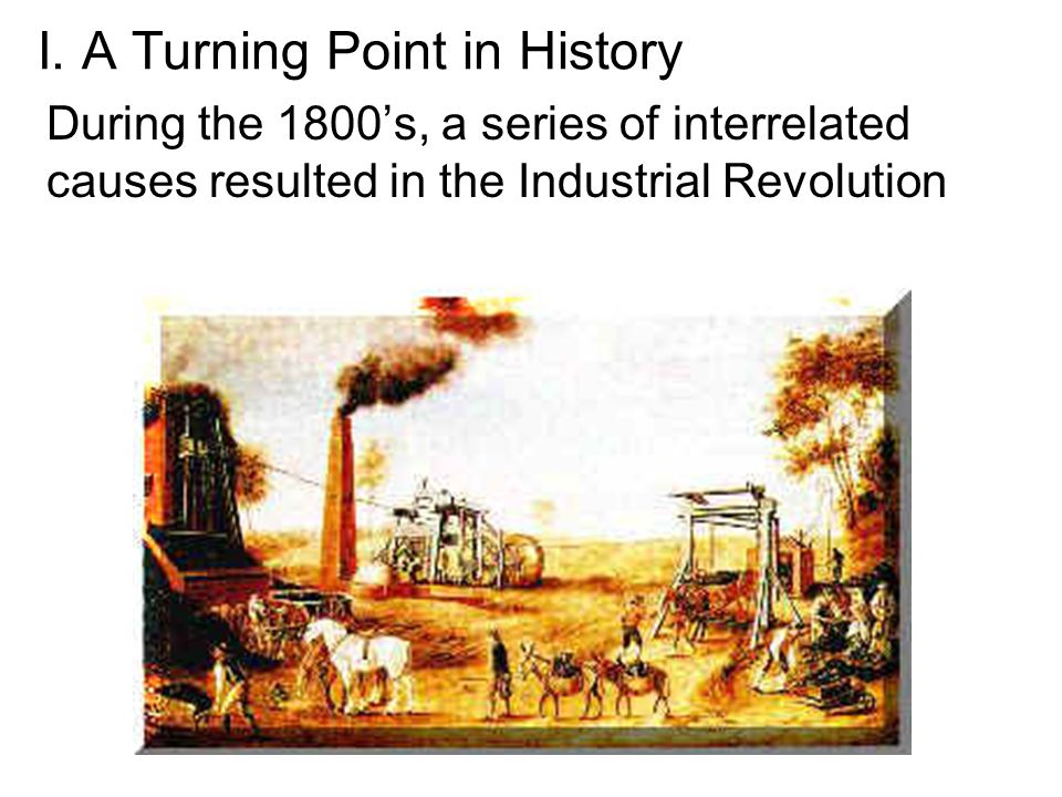 industrial revolution turning point world history Revolution as a critical turning point  of the revolution for example, the ap world history  revolution from the vantage point of.