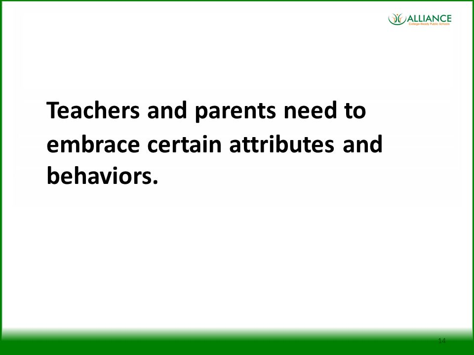 Teachers and parents need to embrace certain attributes and behaviors.