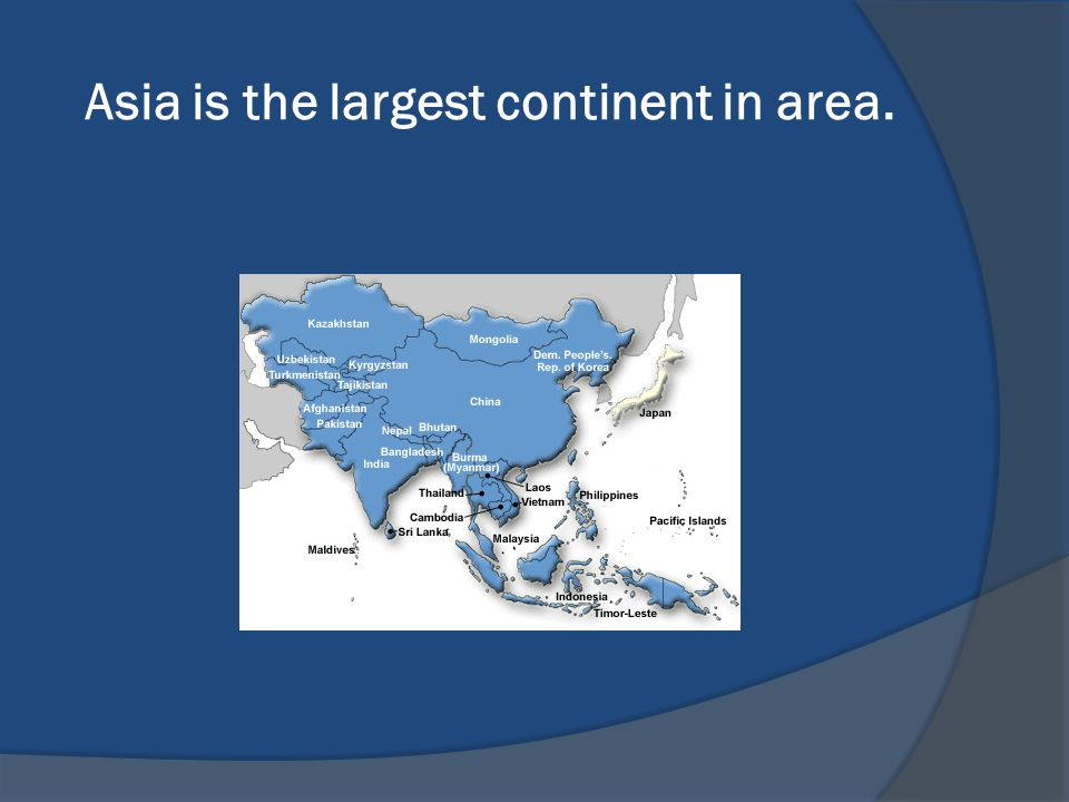Asia is the largest continent in area.
