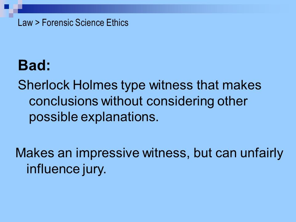 ethics in forensic science The vast majority of forensic analysts in this country are ethical, responsible and hardworking and don't ethics and forensic science author: ncfs.