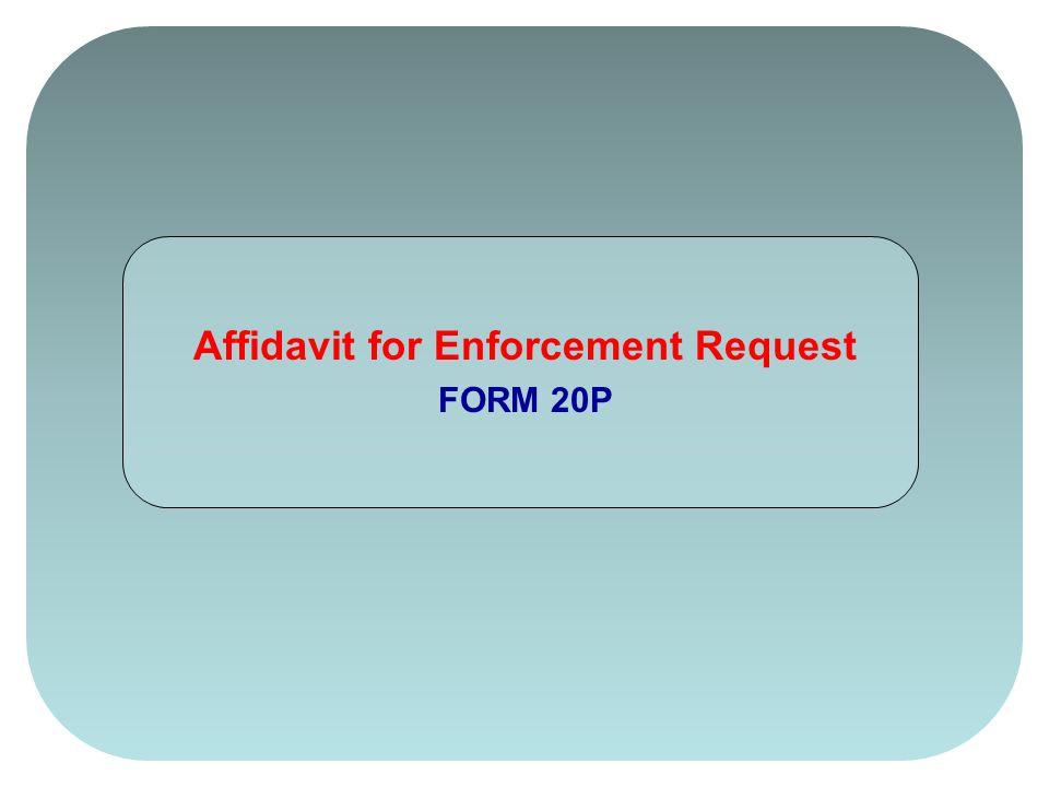 Affidavit for Enforcement Request FORM 20P - ppt video online download