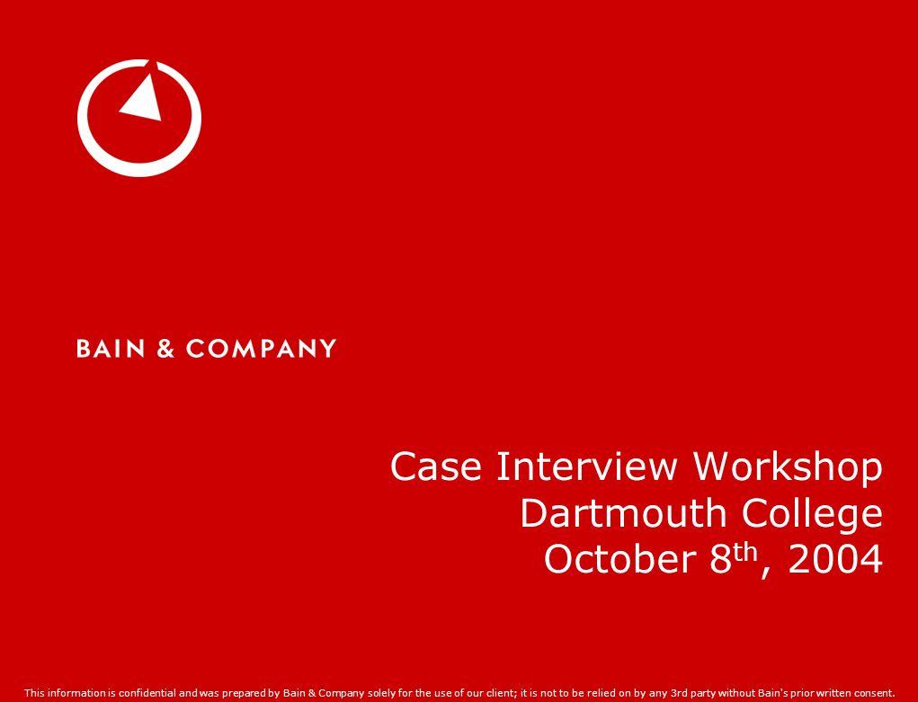 1 Case Interview Workshop Dartmouth College October 8th, ...  Interview Workshop