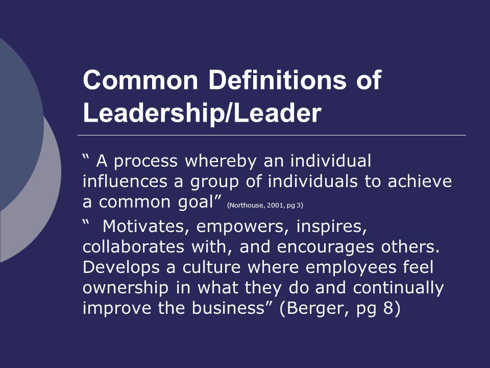 basic definition of leadership Join a community of 50,000+ leaders in heels + receive our leadership checklist to find out which of the 6 leadership traits you need to develop to become a leader join for free.