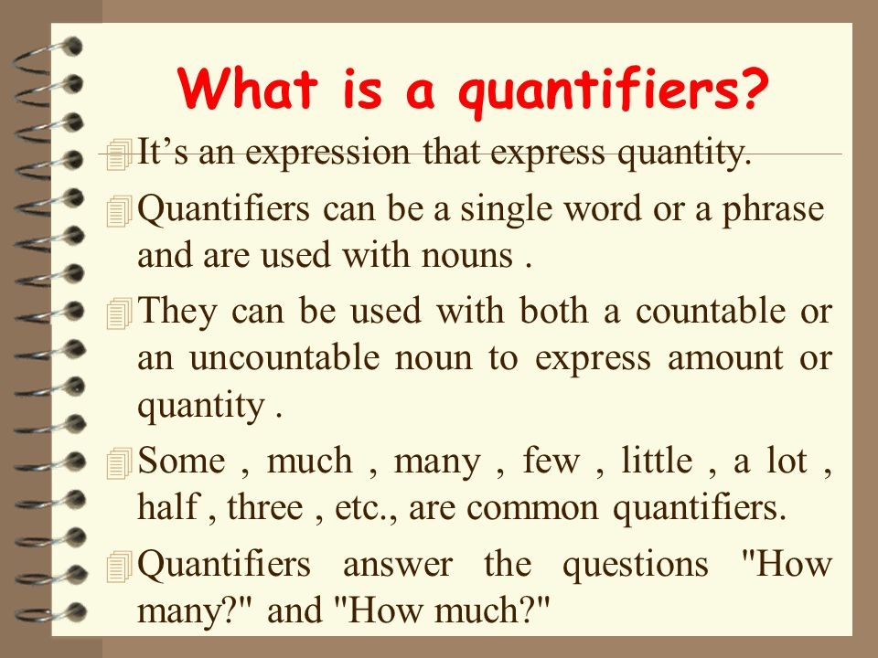 What is a quantifiers It's an expression that express quantity.