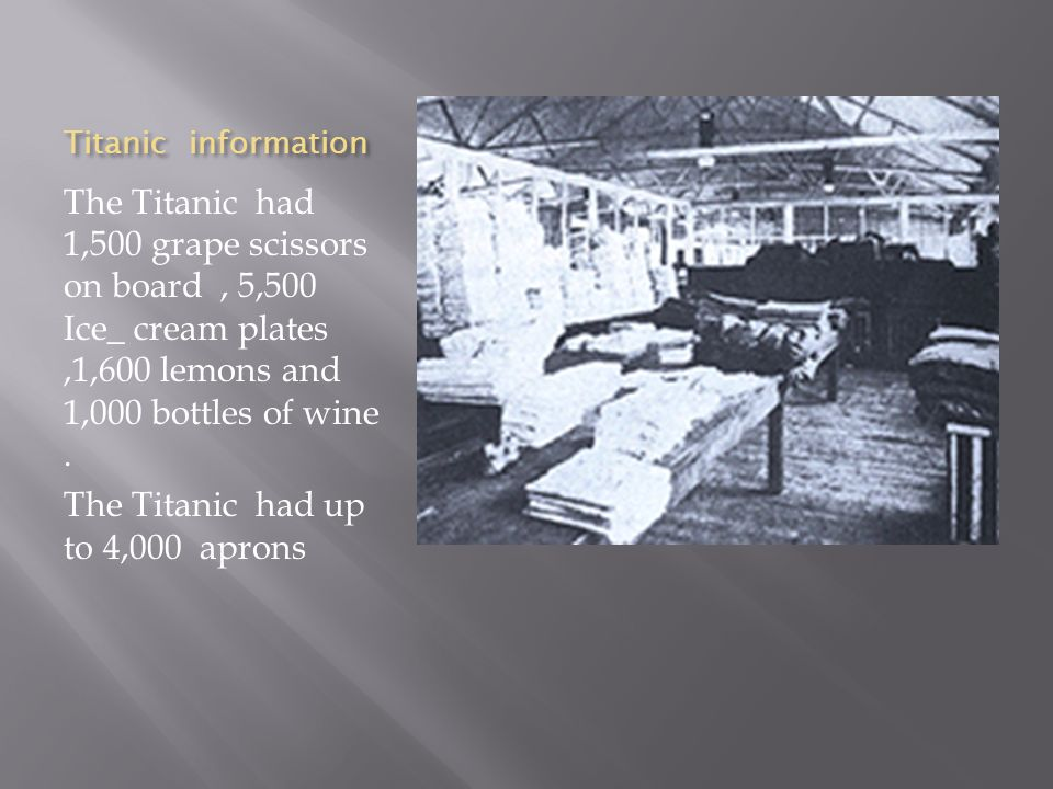The Titanic had up to 4,000 aprons
