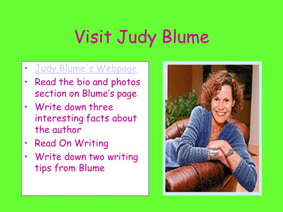 an introduction to the life and work by judy blume Yes, she is an author that is her work.