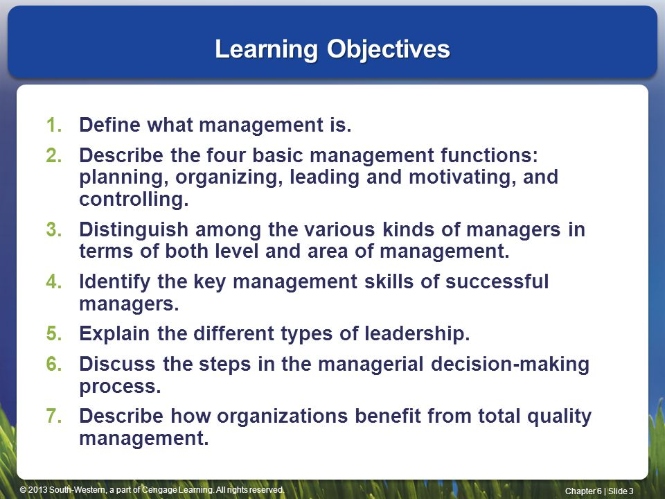 Learning Objectives Define what management is.