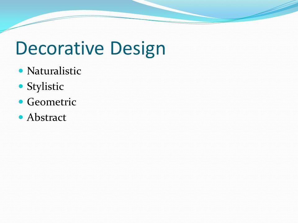 8 Decorative Design Naturalistic Stylistic Geometric Abstract