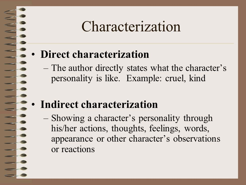 indirect characterization Indirect characterization is b implied by the author it cannot be inferred by the author, because that means understood - this type of characterization can be.