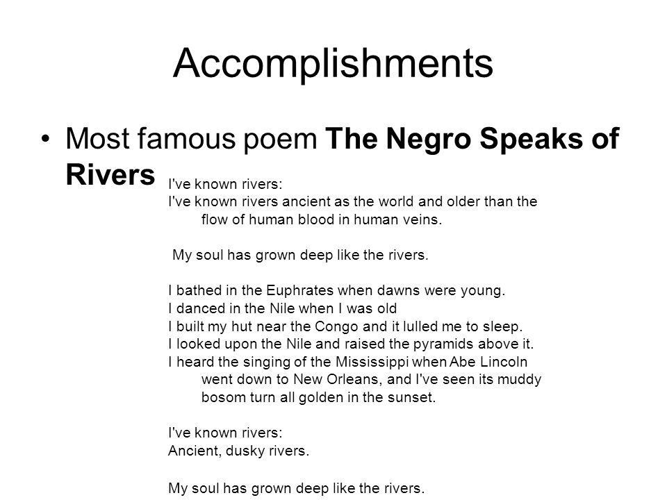 an analysis of the poem the negro speaks of river by langston hughes How hughes was inspired to write his famous 'negro speaks of rivers' poem is an interesting story he was just seventeen and it was year 1920 hughes was travelling to see his father the train was crossing the mississippi river and hughes was watching its muddy waters.