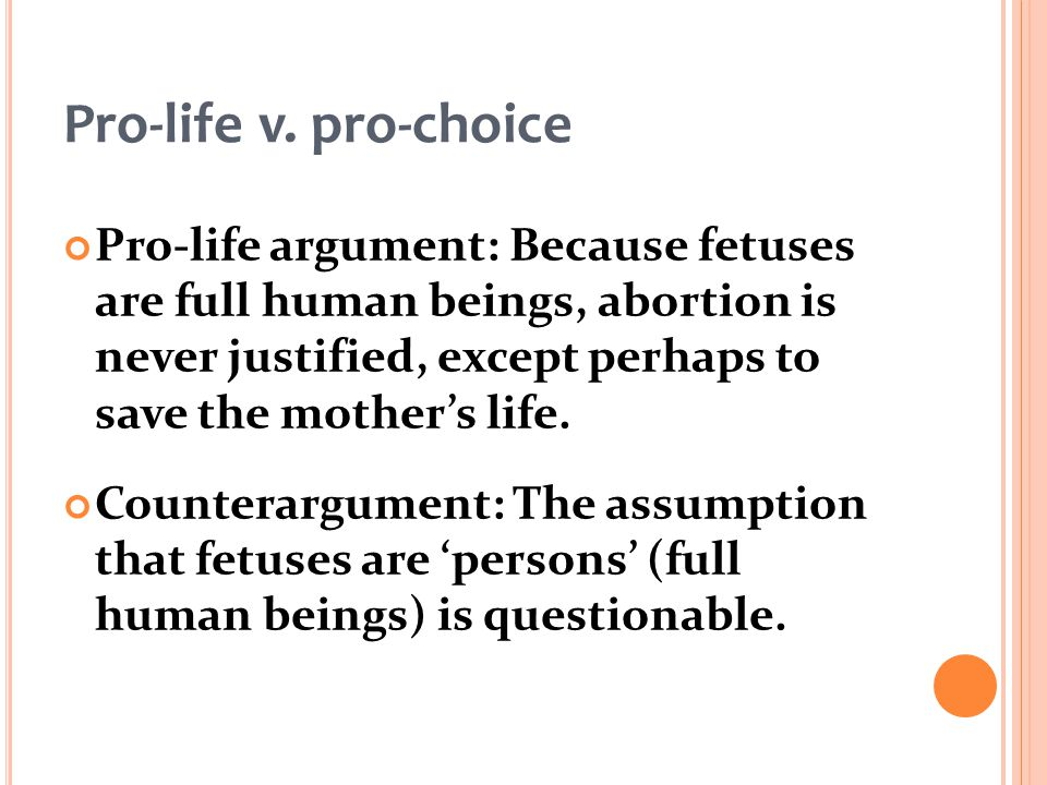 abortion a pro life argument Thirty eight years ago today, the supreme court of the united states of america overturned the abortion laws of all fifty states in an act of raw judicial.