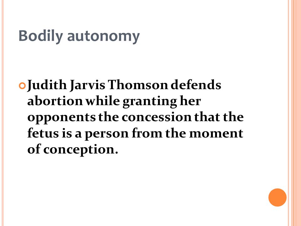 judith jarvis thomsons defence on abortion essay Presents an outline of don marquis' and judith thomson's arguments against abortion marquis vs thomson argumentative essay thomson, judith jarvis a defense.