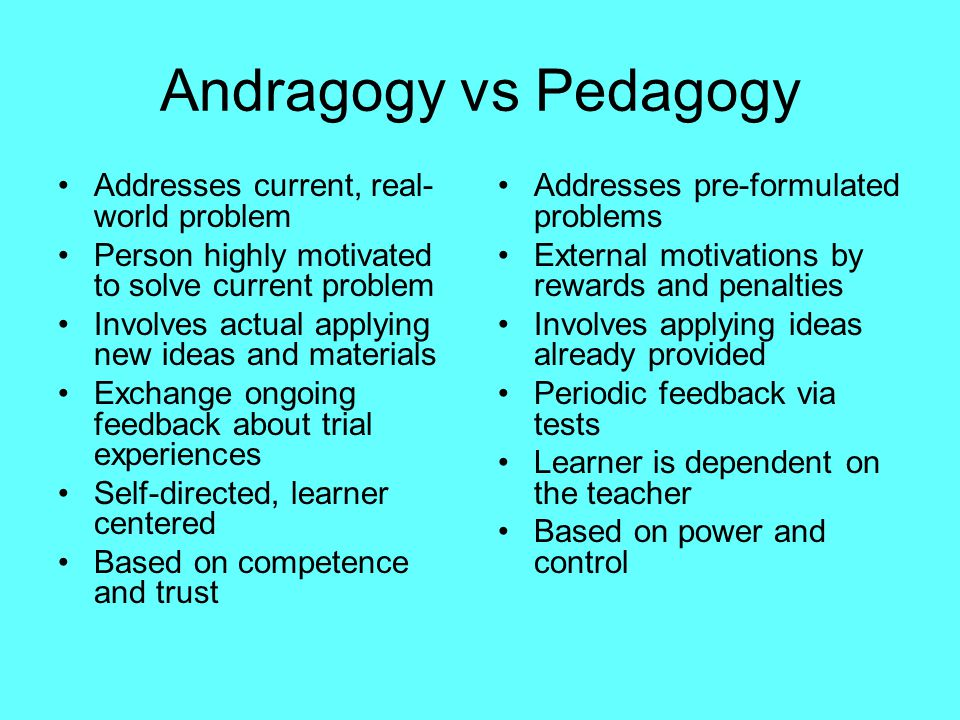 difference between pedagogy andragogy One of the key differences between pedagogy and andragogy is that there is a shift from dependency on the teacher towards one where the teacher acts as a facilitator of learning.