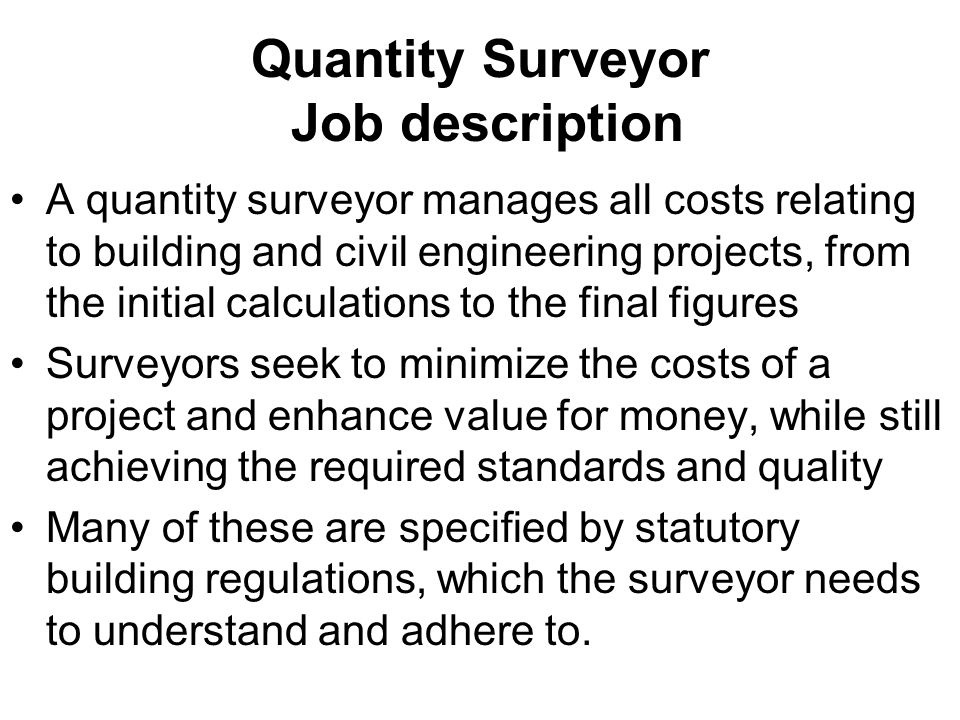 major tasks of quantity surveyor construction essay In order to identify the role of the quantity surveyor in the current industry in the uk, we will review the quantity surveyor's involvement and duties during each of the different stages of the construction cycle.