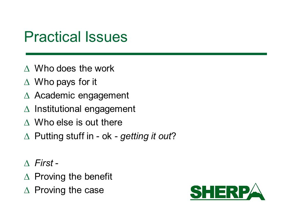 Practical Issues Who does the work Who pays for it Academic engagement