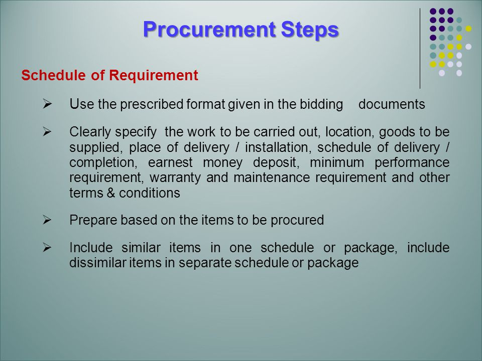 steps required for the procurement of This is a pretty big step, so pay close attention your industry may maintain  specific requirements for your procurement process or for the.