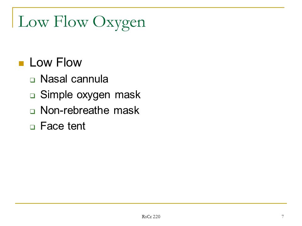 Low Flow Oxygen Low Flow Nasal cannula Simple oxygen mask  sc 1 st  SlidePlayer & Oxygen Delivery Devices - ppt video online download