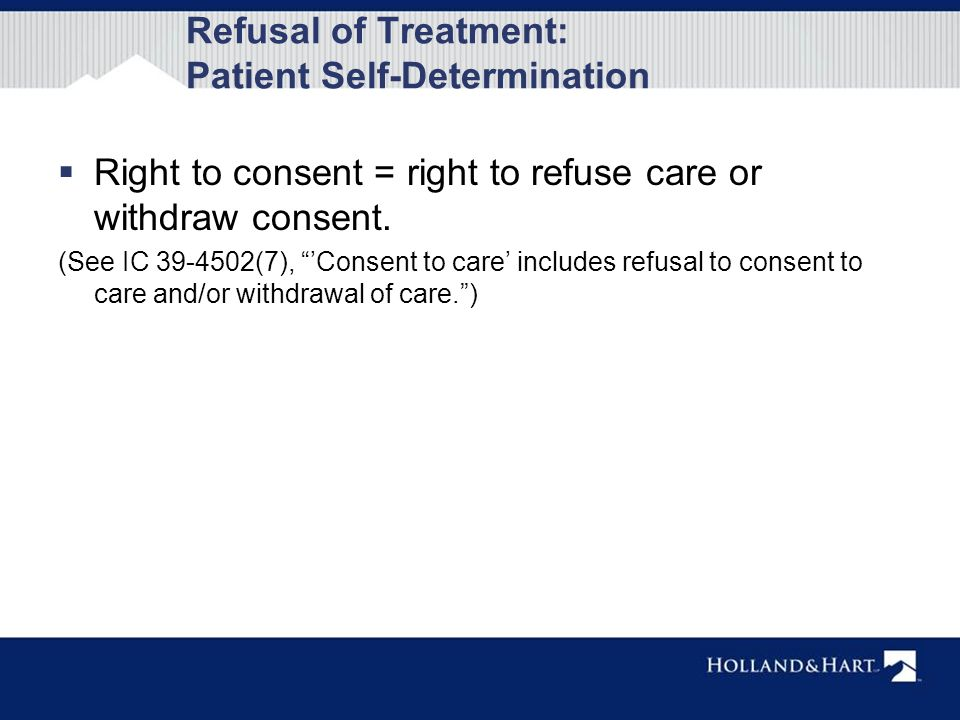 patient right to refuse treatment essay Today, even when hospitalized, psychiatric patients in about half of us states  have the right to refuse medication if they are competent.