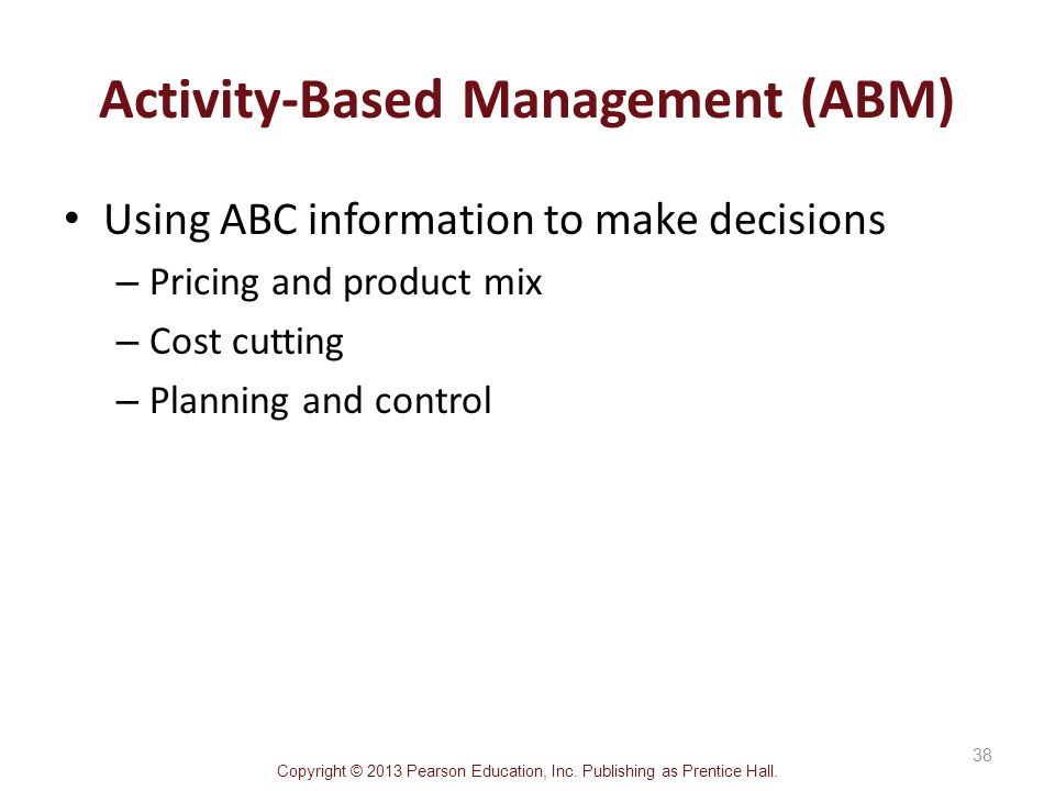 abc cost of abm Activity-based management activity-based management is a discipline that focuses on managing activities to improve customer value and product profit.