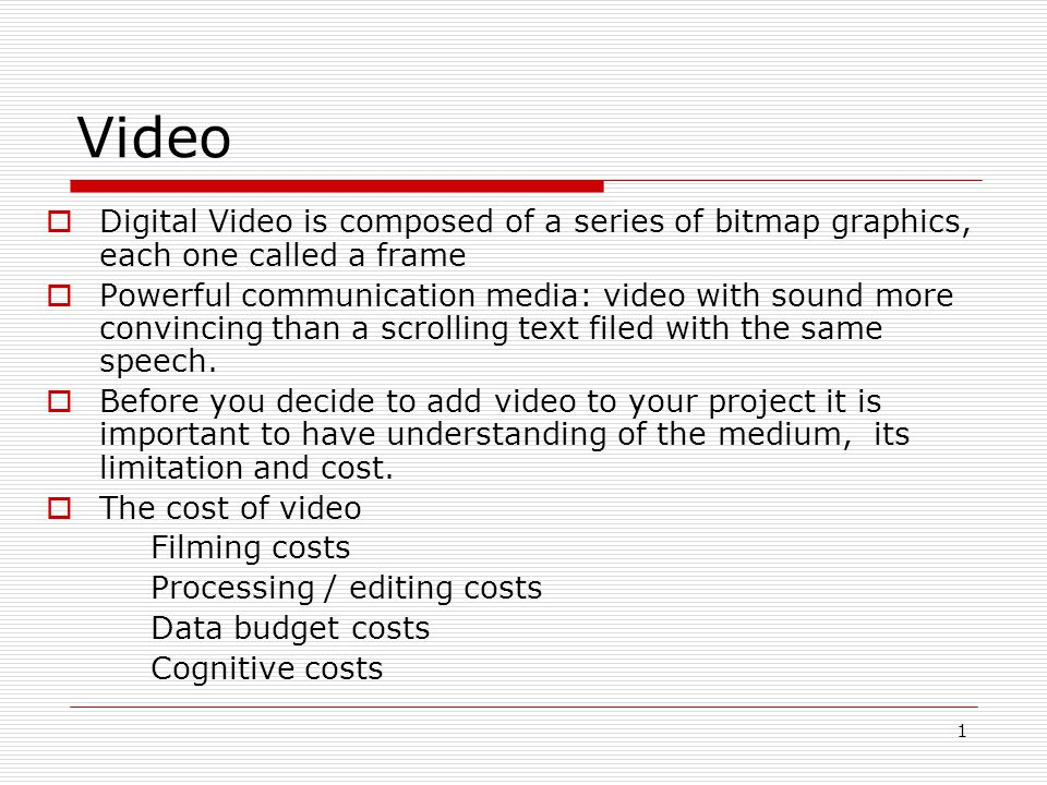 Video Digital Video is composed of a series of bitmap graphics, each ...