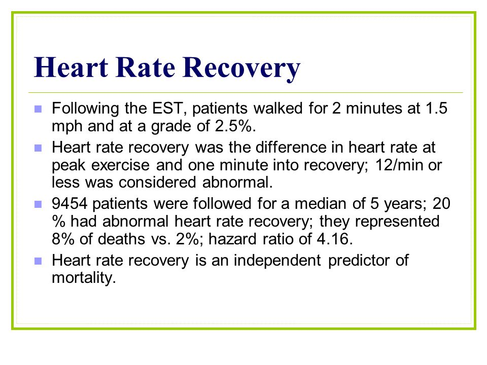 heart rate recovery Heart rate recovery (hrr) is defined as the rate at which heart rate decreases   failed to specify them and might not have had proper controls.