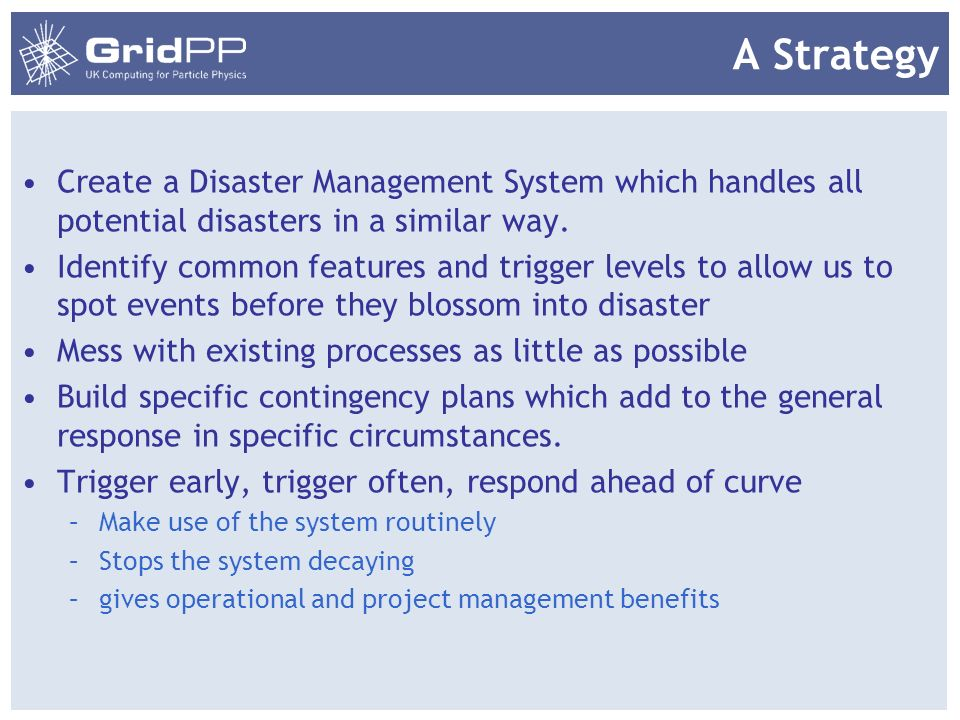 A Strategy Create a Disaster Management System which handles all potential disasters in a similar way.