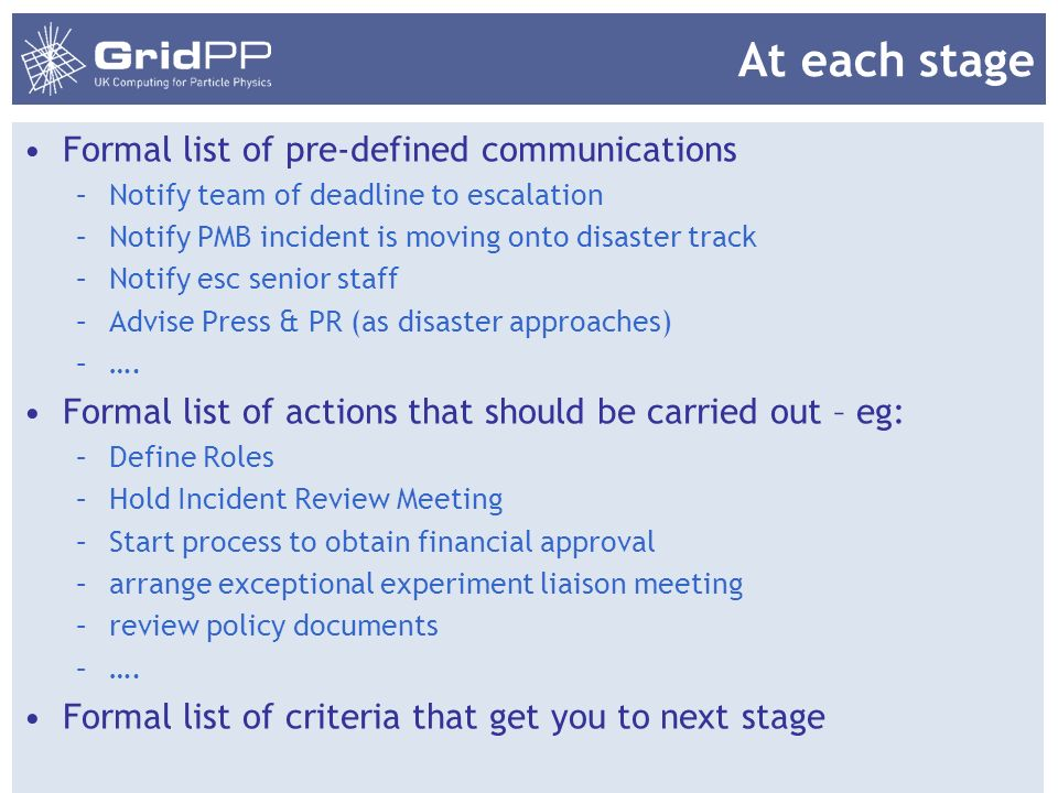 At each stage Formal list of pre-defined communications