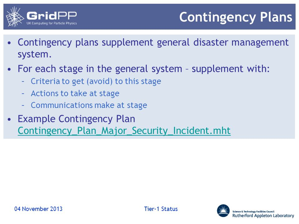 Contingency Plans Contingency plans supplement general disaster management system. For each stage in the general system – supplement with: