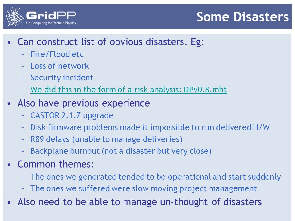 Some Disasters Can construct list of obvious disasters. Eg: