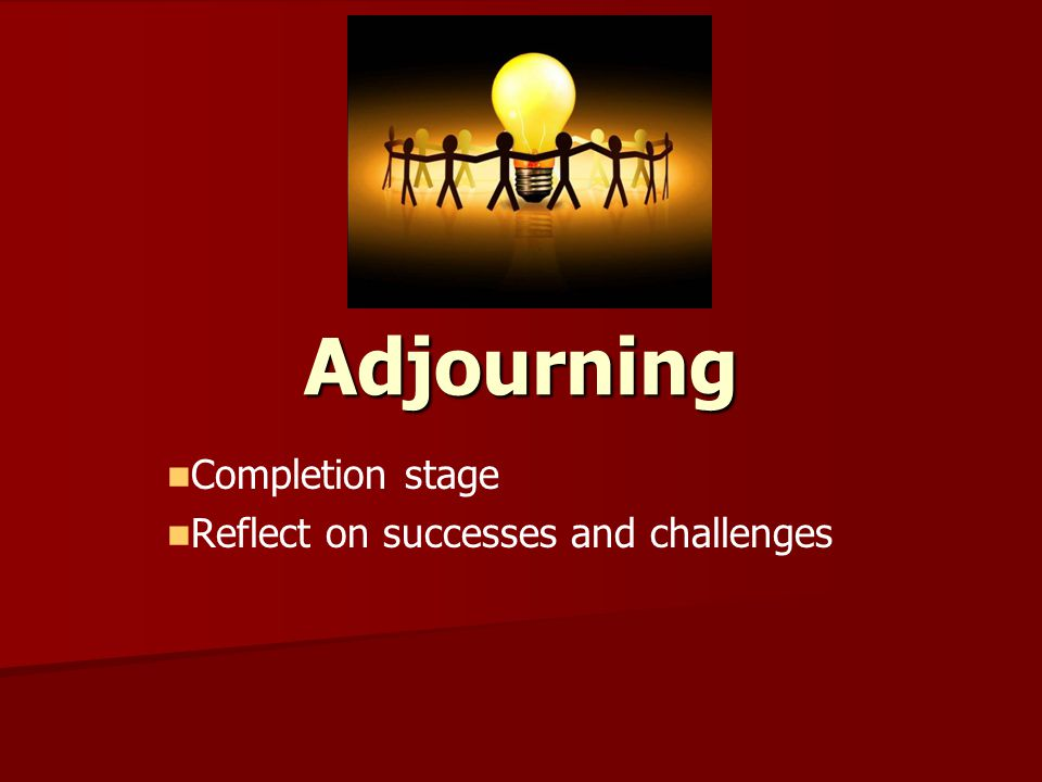 Completion stage Reflect on successes and challenges