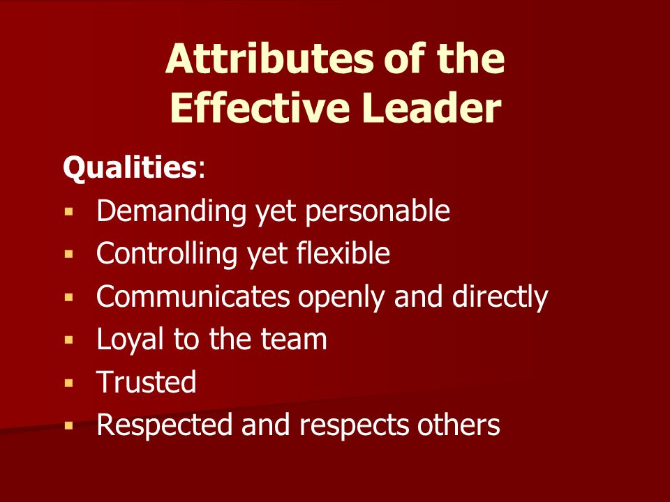 Attributes of the Effective Leader