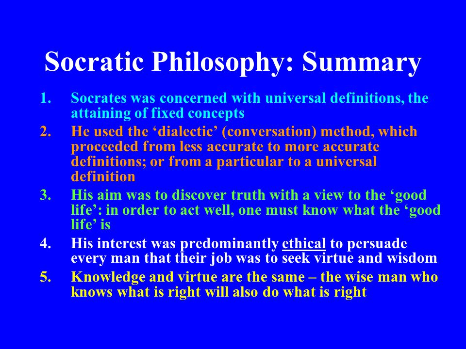 the definition of philosophy by socrates A critique of socrates ethics philosophy essay 10 introduction: knowledge, the most widely discussed topic in both western philosophy and indian philosophy is my topic of discussion too.