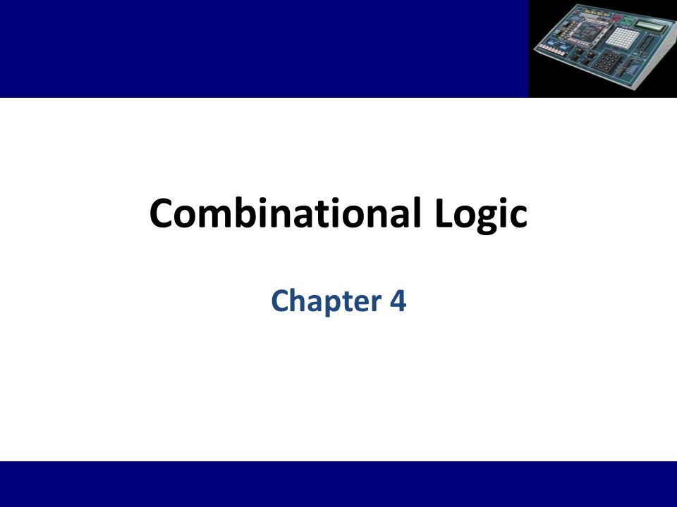 Combinational Logic Chapter 4