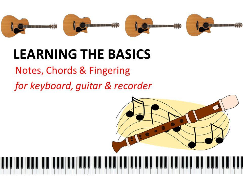 Notes Chords Fingering For Keyboard Guitar Recorder Ppt