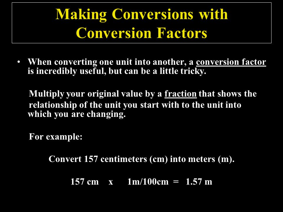 Making Conversions with Conversion Factors
