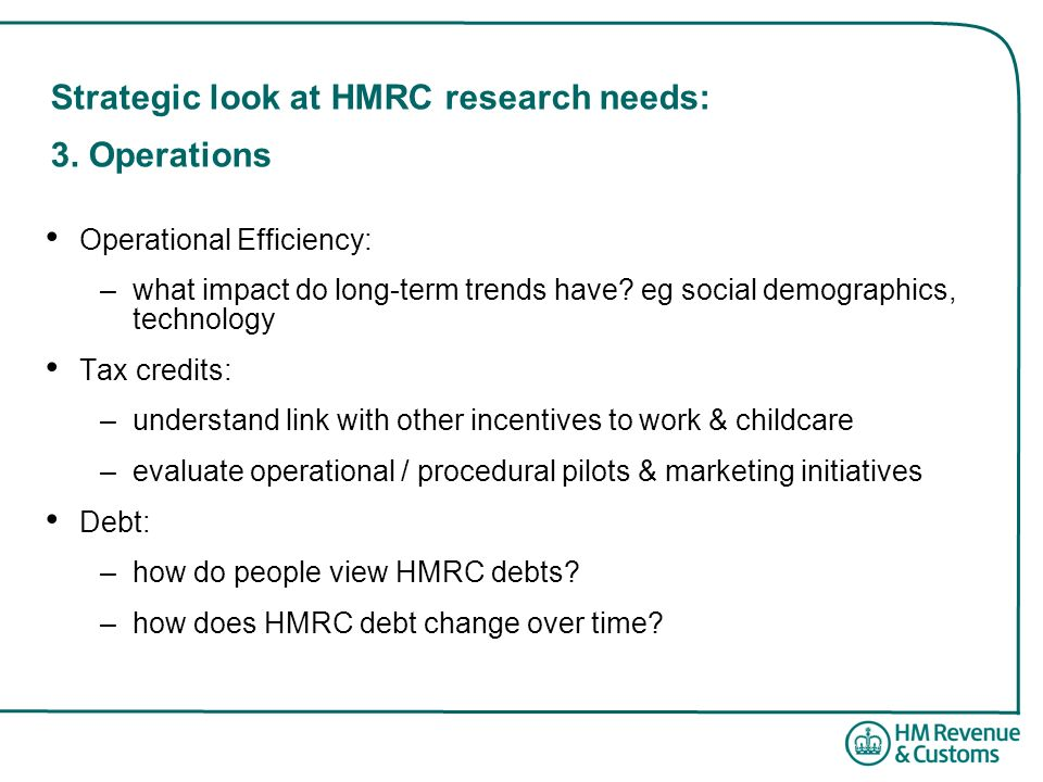 Strategic look at HMRC research needs: 3. Operations
