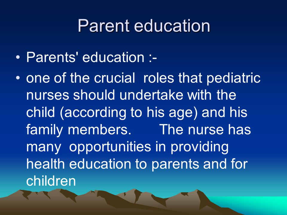 Parent education Parents education :-