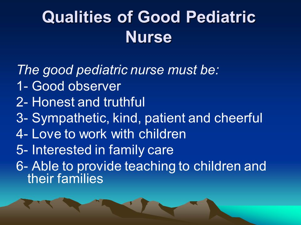 Qualities of Good Pediatric Nurse