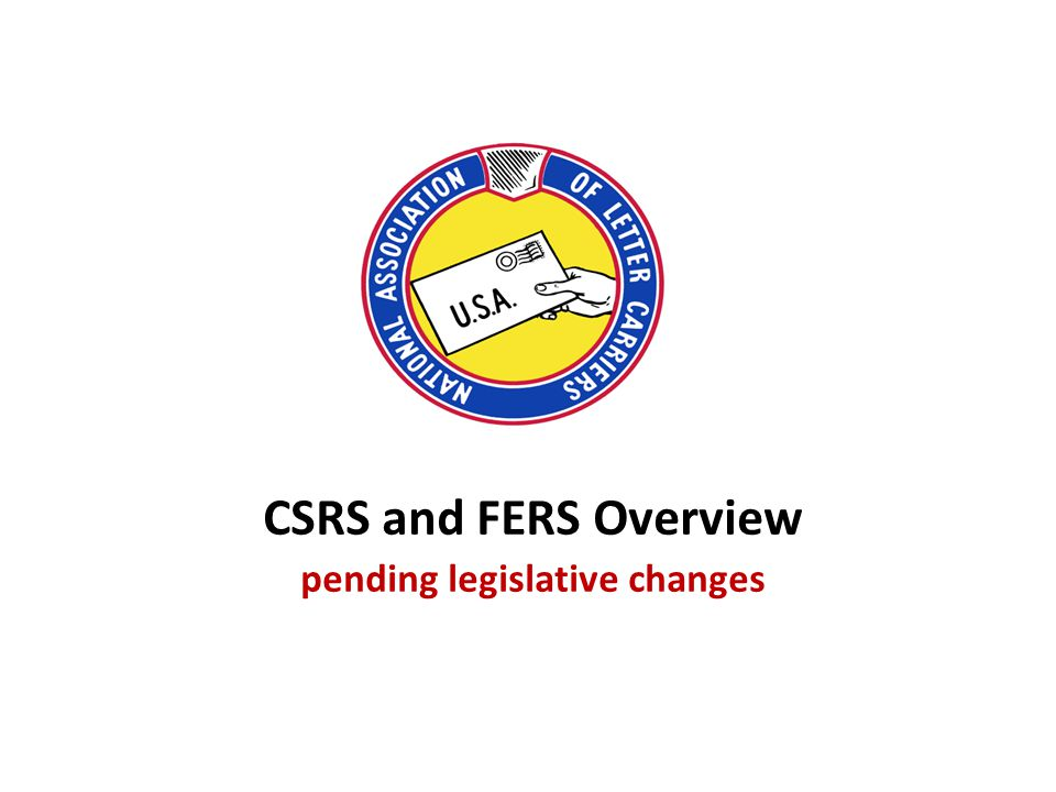 CSRS and FERS Overview pending legislative changes - ppt download