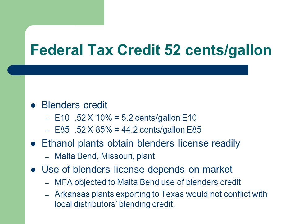 Federal Tax Credit 52 cents/gallon