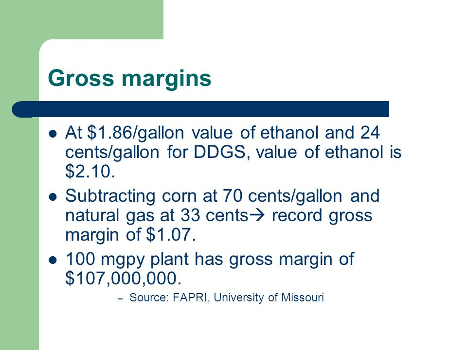 100 mgpy plant has gross margin of $107,000,000.